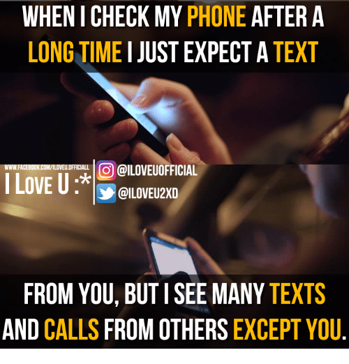 Memes, 🤖, and Gods: WHENI CHECK MY PHONE  AFTER A  LONGTIME  I JUST EXPECT A TEXT  GOD @ILOVEUOFFICIAL  WWW FACEBOOK OFFICIALL  LOVE U  FROM YOU, BUTISEE MANY  TEXTS  AND CALLS  FROM OTHERS  EXCEPT YOU