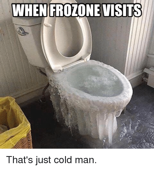 Funny, Cold, and Man: WHENIFROZONE VISITS That's just cold man.
