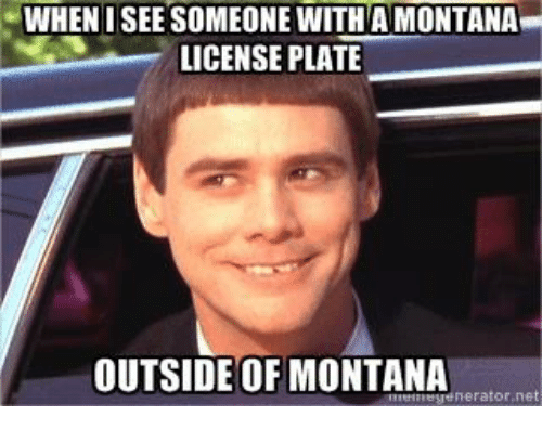 whenisee someone with amontana license plate outside of montana enerator 790797 whenisee someone with amontana license plate outside of montana