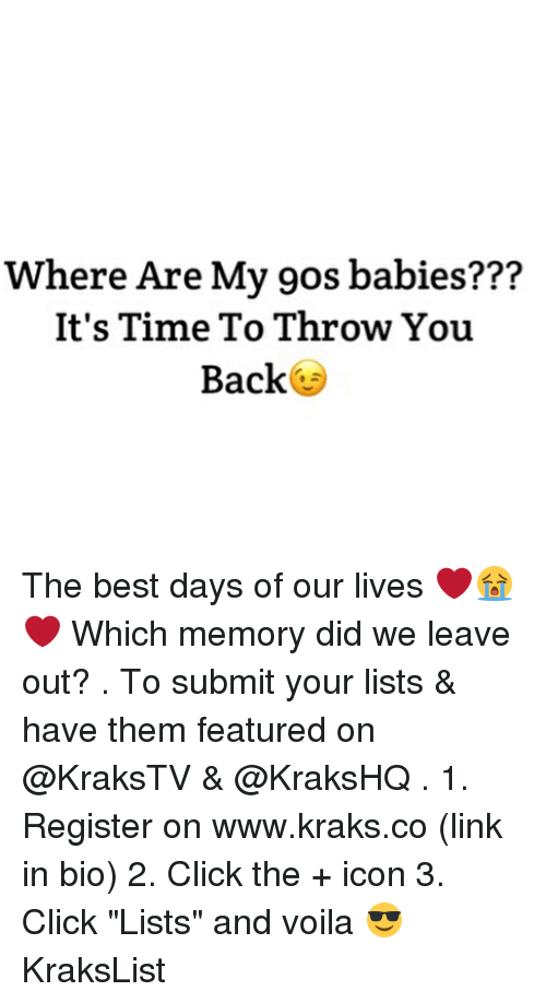 """linked in: Where Are My 9os babies???  It's Time To Throw You  Back The best days of our lives ❤️😭❤️ Which memory did we leave out? . To submit your lists & have them featured on @KraksTV & @KraksHQ . 1. Register on www.kraks.co (link in bio) 2. Click the + icon 3. Click """"Lists"""" and voila 😎 KraksList"""