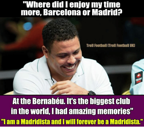 """andie: """"Where did lenjoy my time  more, Barcelona or Madrid?  Troll Football Troll Football UIO  At the Bernabéu. It's the biggest club  in the World,Ihad amazing memories""""  """"I am a Madridista andI Willforever be a Madridista."""""""