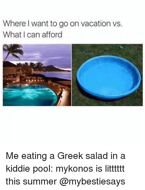 where i want to go on vacation vs what i can afford bi me