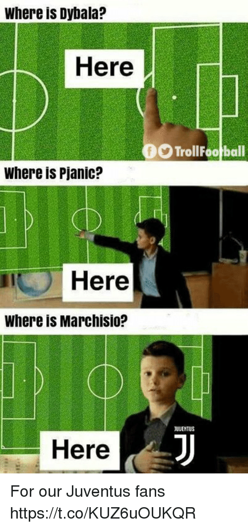 Marchisio: Where is Dybala?  Here  TrollFootball  Where is Pjanic?  0  it  Here  Where is Marchisio?  JUUENTUS  Here For our Juventus fans https://t.co/KUZ6uOUKQR