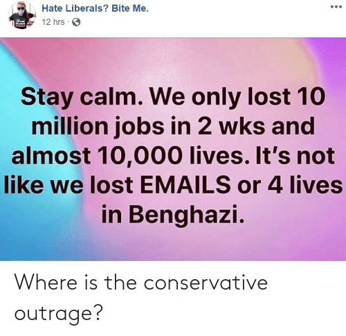 Outrage: Where is the conservative outrage?