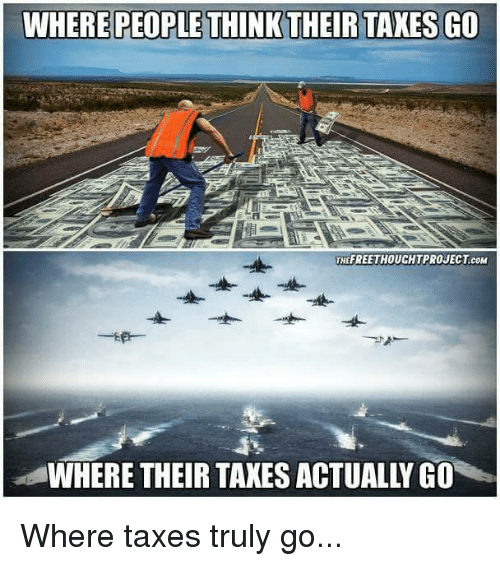 Memes, Taxes, and 🤖: WHERE PEOPLE THINK THEIR TAXES GO  THE FREETHOUCHTPROJECT coM  WHERE THEIR TAXES ACTUALL GO Where taxes truly go...