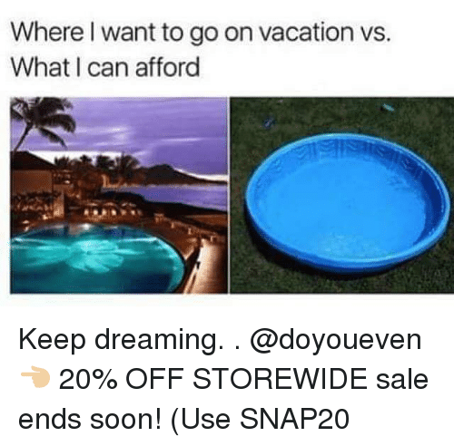 Where want to go on vacation vs what can afford keep for Where can i go on vacation