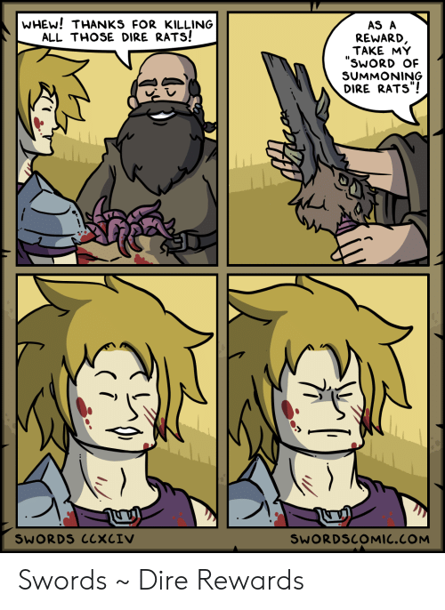 """Rewards: WHEW! THANKS FOR KILLING  ALL THOSE DIRE RATS!  AS A  REWARD,  TAKE MY  """"SWORD OF  SUMMONING  DIRE RATS""""!  SWORDS CCXCIV  SWORDSCOMIC.COM Swords ~ Dire Rewards"""