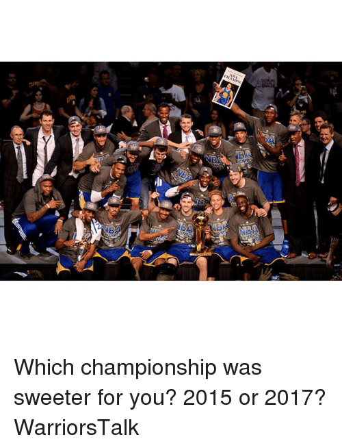 Basketball, Golden State Warriors, and Sports: Which championship was sweeter for you? 2015 or 2017? WarriorsTalk