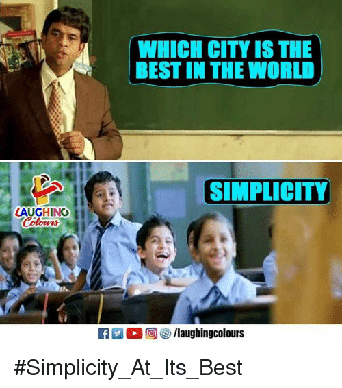 Best, World, and Simplicity: WHICH CITY IS THE  BEST IN THE WORLD  SIMPLICITY  LAUGHING #Simplicity_At_Its_Best
