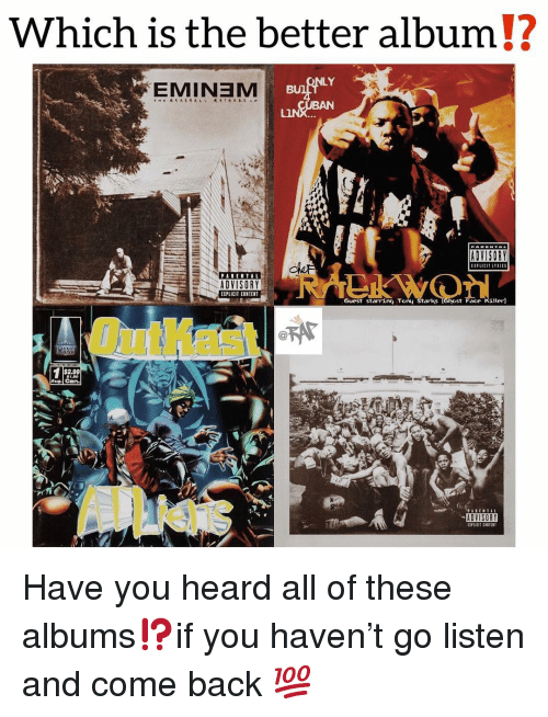 Eminem, Memes, and OutKast: Which is the better album!?  LY  EMINEM  BU  ADVISORY  EIPLICIT CONTENT  Guest starring Tony Starks  Face Killer]  Outkast  $2.99  ADVISORY  EIPLICIT CONTENT Have you heard all of these albums⁉️if you haven't go listen and come back 💯