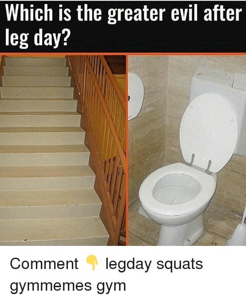 After Leg Day: Which is the greater evil after  leg day? Comment 👇 legday squats gymmemes gym
