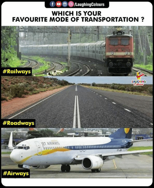 Transportation: WHICH IS YOUR  FAVOURITE MODE OF TRANSPORTATION?  # Railways  LAUGHING  # Roadways  # Airways