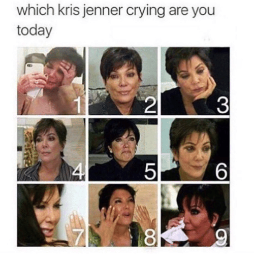 Crying, Kris Jenner, and Today: which kris jenner crying are you  today