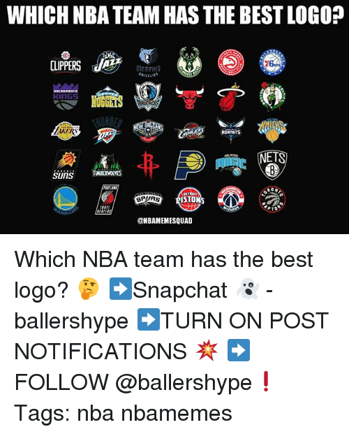Nba, Best, and Clippers: WHICH NBA TEAM HAS THE BEST LOGO?  PSSNS  CLIPPERS  76  MEMPHIS  AKERS  HORNETS  NETS  PTLAN  SPURS  ISTO  AItON  @NBAMEMESQUAD Which NBA team has the best logo? 🤔 ➡Snapchat 👻 - ballershype ➡TURN ON POST NOTIFICATIONS 💥 ➡ FOLLOW @ballershype❗ Tags: nba nbamemes