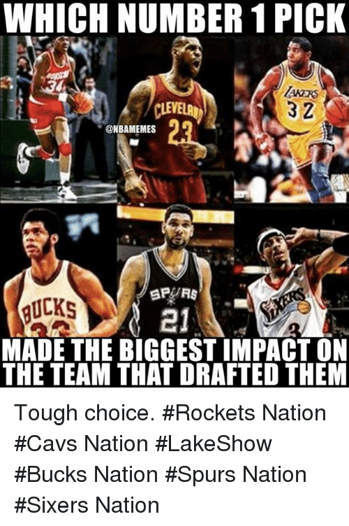 spurs nation: WHICH NUMBER 1 PICK  @NBAMEMES  BP R8  MADE THE BIGGESTIMPACT ON  THE TEAM THAT DRAFTED THEM Tough choice. #Rockets Nation #Cavs Nation #LakeShow #Bucks Nation #Spurs Nation #Sixers Nation