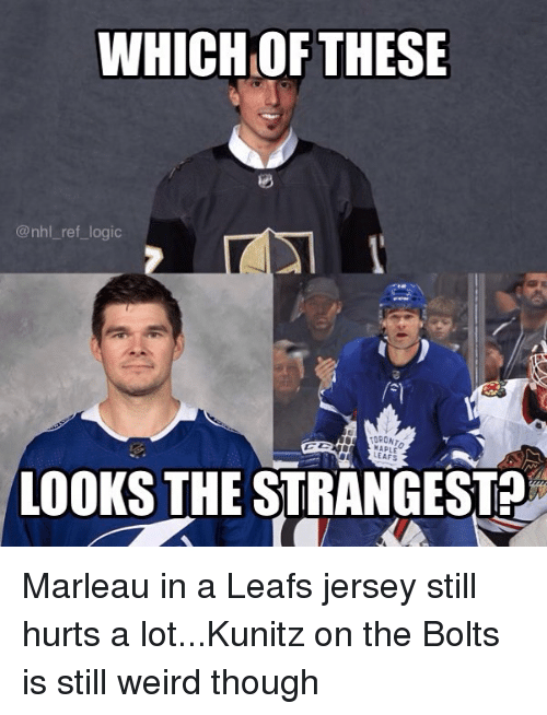 Logic, Memes, and National Hockey League (NHL): WHICH OF THESE  @nhl_ ref_logic  TORONTO  MAPLE  LEAFS  LOOKS THE STRANGESTA Marleau in a Leafs jersey still hurts a lot...Kunitz on the Bolts is still weird though