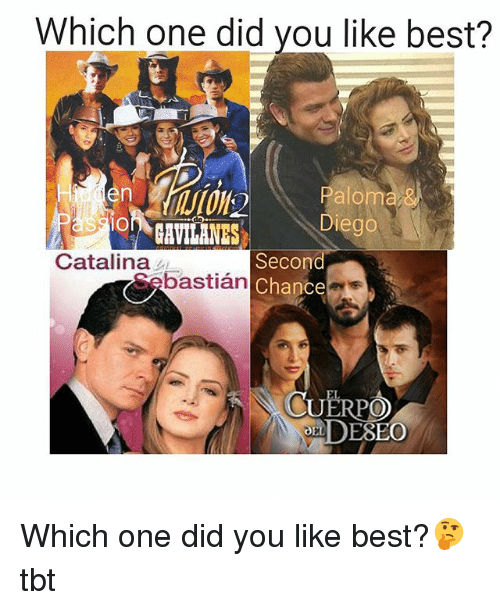 catalina: Which one did you like best?  GAVILANES  lego  Second  Catalina  bastian  Chance  POD  Y DESEO Which one did you like best?🤔 tbt