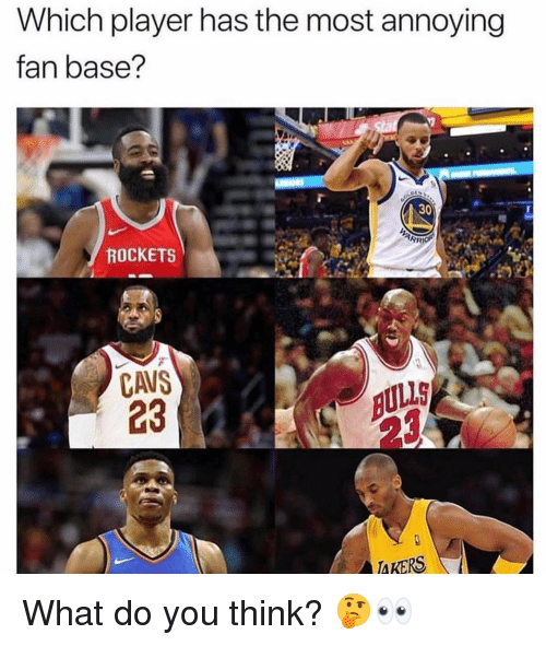 Basketball, Be Like, and Cavs: Which player has the most annoying  fan base?  30  ROCKETS  CAVS  23  UIL  AKERS What do you think? 🤔👀