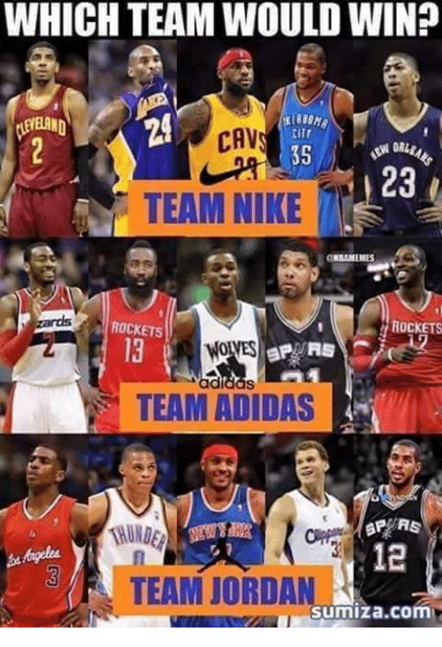 cav: WHICH TEAM WOULD WIN?  LAND  EIT  CAV  23  TEAM NIKE  ROCKETS  ROCKETS  13  WOIVES  TEAM ADIDAS  THUNDE  12  TEAM JORDA  sumiza.com