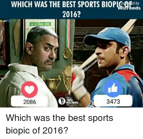 Memes, Sports, and Biopic: WHICH WAS THE BEST SPORTS BIOPICRtd  2016?  3473  2086 Which was the best sports biopic of 2016?