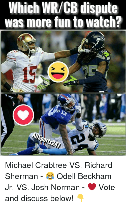 Josh Norman, Memes, and Odell Beckham Jr.: Which WR/CB dispute  was more fun to watch? Michael Crabtree VS. Richard Sherman - 😂 Odell Beckham Jr. VS. Josh Norman - ❤️  Vote and discuss below! 👇