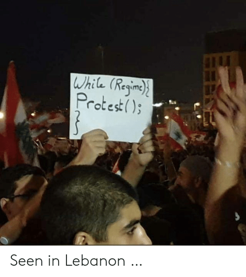 lebanon: While (Regine  Protest) Seen in Lebanon …