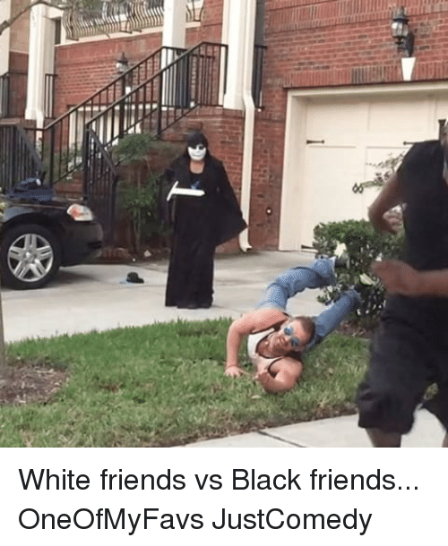Black Friends: White friends vs Black friends... OneOfMyFavs JustComedy