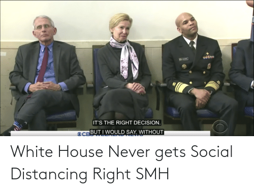 White House: White House Never gets Social Distancing Right SMH