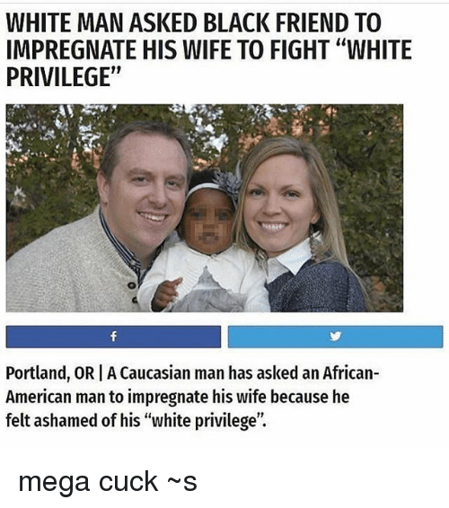 White Man Asked Black Friend To Impregnate His Wife To Fight White Privilege Portland -6101
