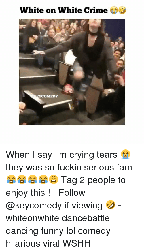Funny Lols: White on White Crime  COMEDY When I say I'm crying tears 😭 they was so fuckin serious fam 😂😂😂😂😩 Tag 2 people to enjoy this ! - Follow @keycomedy if viewing 🤣 - whiteonwhite dancebattle dancing funny lol comedy hilarious viral WSHH