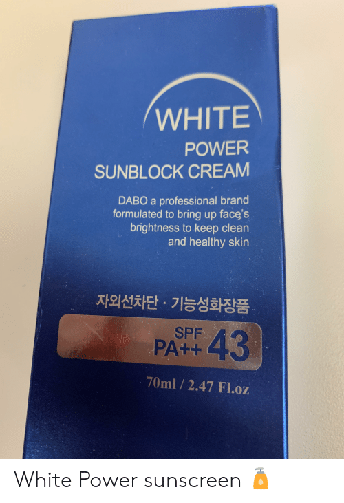 dabo: WHITE  POWER  SUNBLOCK CREAM  DABO a professional brand  formulated to bring up face's  brightness to keep clean  and healthy skin  자외선차단· 기능성화장품  43  SPF  PA++  70ml 2.47 Fl.oz White Power sunscreen 🧴