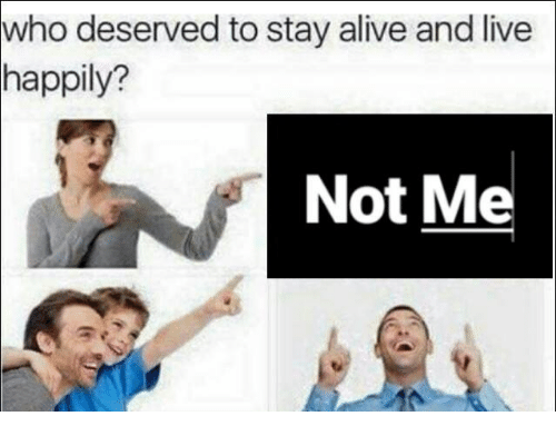 staying alive: who deserved to stay alive and live  happily?  Not Me