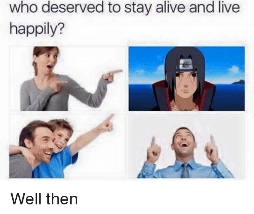 staying alive: who deserved to stay alive and live  happily? Well then
