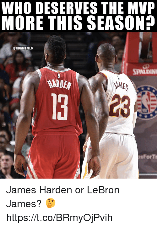 James Harden, LeBron James, and Lebron: WHO DESERVES THE MVP  MORE THIS SEASON?  @NBAMEMES  13  23  sForT James Harden or LeBron James? 🤔 https://t.co/BRmyOjPvih