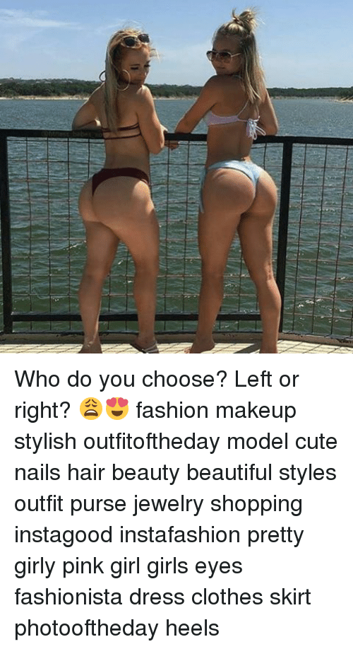 cloths: Who do you choose? Left or right? 😩😍 fashion makeup stylish outfitoftheday model cute nails hair beauty beautiful styles outfit purse jewelry shopping instagood instafashion pretty girly pink girl girls eyes fashionista dress clothes skirt photooftheday heels