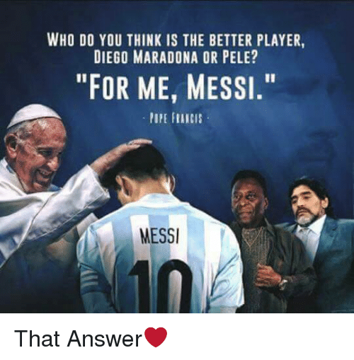 """Diego Maradona: WHO DO YOU THINK IS THE BETTER PLAYER,  DIEGO MARADONA OR PELE?  """"FOR ME, MESSI.""""  MESSI That Answer❤"""
