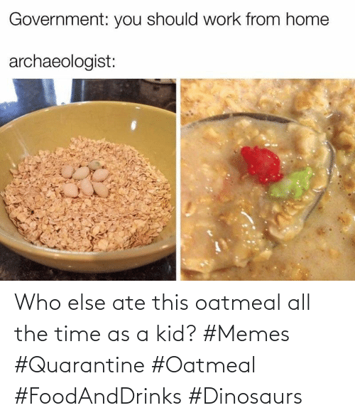 Dinosaurs: Who else ate this oatmeal all the time as a kid? #Memes #Quarantine #Oatmeal #FoodAndDrinks #Dinosaurs