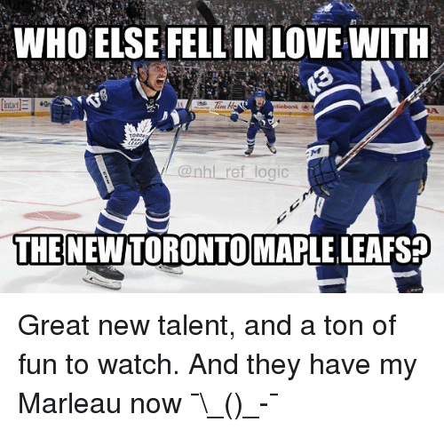 Logic, Love, and Memes: WHO ELSE FELL IN LOVE WITH  @nhl ref logic  THE NEWTORONTOMAPLE LEAFS Great new talent, and a ton of fun to watch. And they have my Marleau now ¯\_(ツ)_-¯