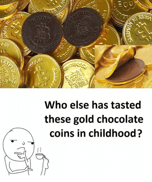 Gold and Childhood: Who else has tasted  these gold chocolate  coins in childhood?