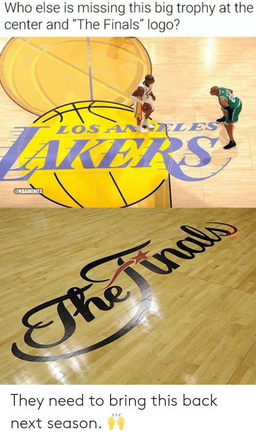 """the finals: Who else is missing this big trophy at the  center and """"The Finals"""" logo?  LOS A ELES  AKERS  GNBAMEMES  The iinalo They need to bring this back next season. 🙌"""