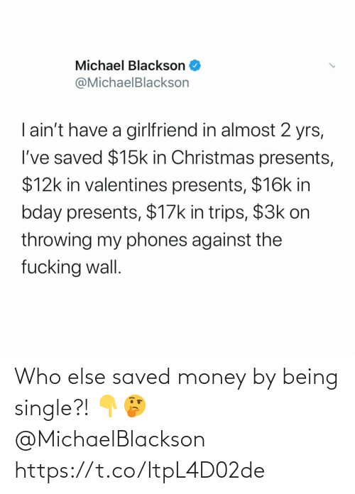 saved: Who else saved money by being single?! 👇🤔 @MichaelBlackson https://t.co/ItpL4D02de