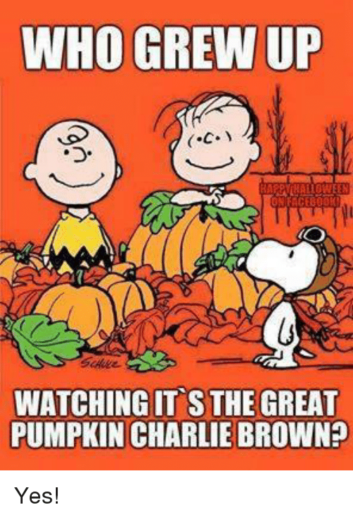 the great pumpkin charlie brown: WHO GREW UP  WATCHING IT S THE GREAT  PUMPKIN CHARLIE BROWN? Yes!