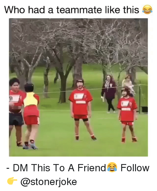 Memes, 🤖, and Who: Who had a teammate like this - DM This To A Friend😂 Follow 👉 @stonerjoke
