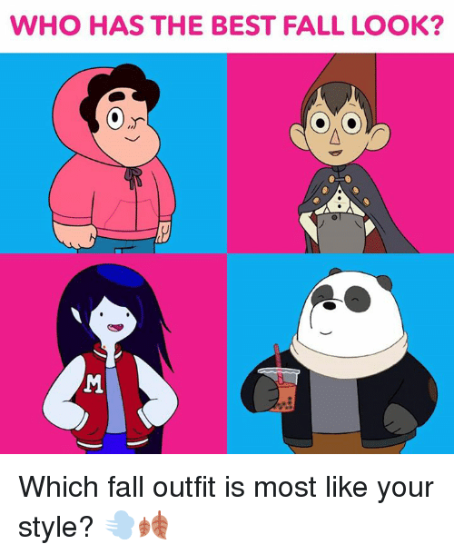 Fall: WHO HAS THE BEST FALL LOOK?  Or Which fall outfit is most like your style? 💨🍂