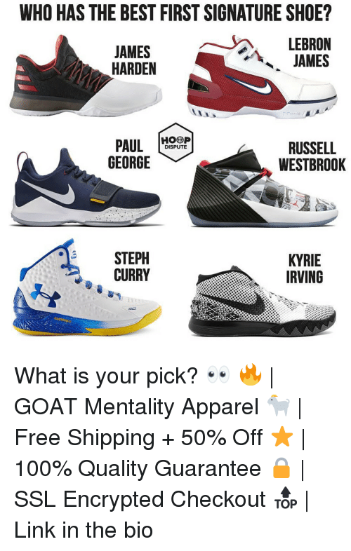 Anaconda, James Harden, and Kyrie Irving: WHO HAS THE BEST FIRST SIGNATURE SHOE?  JAMES  HARDEN  LEBRON  JAMES  PAULHP  GEORGE  RUSSELL  WESTBRO0K  DISPUTE  STEPH  CURRY  KYRIE  IRVING What is your pick? 👀 🔥   GOAT Mentality Apparel 🐐   Free Shipping + 50% Off ⭐️   100% Quality Guarantee 🔒   SSL Encrypted Checkout 🔝   Link in the bio
