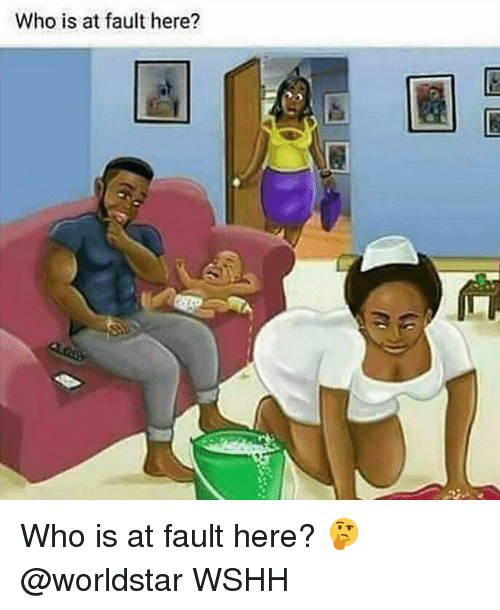Memes, Worldstar, and Wshh: Who is at fault here? Who is at fault here? 🤔 @worldstar WSHH