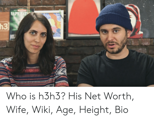 Age Height: Who is h3h3? His Net Worth, Wife, Wiki, Age, Height, Bio