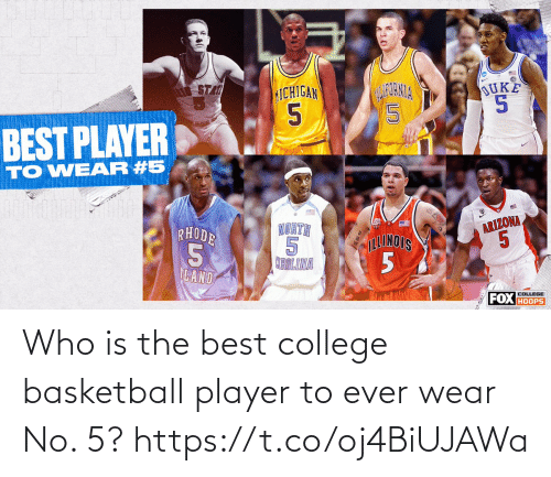 player: Who is the best college basketball player to ever wear No. 5? https://t.co/oj4BiUJAWa