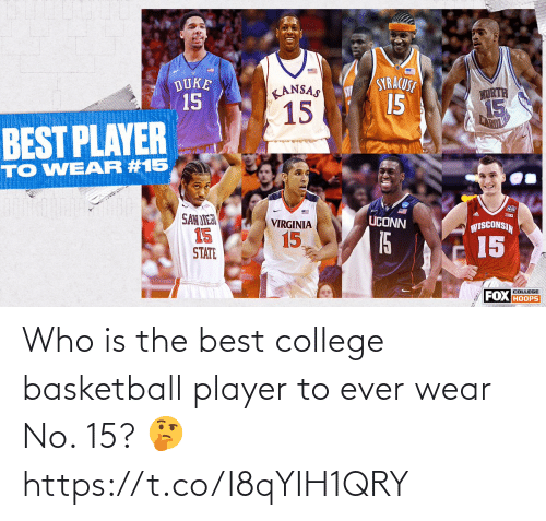 player: Who is the best college basketball player to ever wear No. 15? 🤔 https://t.co/l8qYIH1QRY