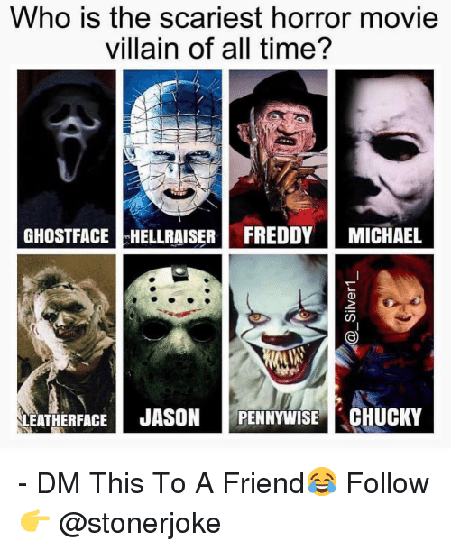 Chucky: Who is the scariest horror movie  villain of all time?  GHOSTFACE HELLRAISER FREDDY MICHAEL  LEATHERFACE JASON PENNYWISE CHUCKY - DM This To A Friend😂 Follow 👉 @stonerjoke
